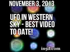 November 3, 2013 UFO In Western Sky - Best Video To Date! #in5d.com (Greg Prescott of in5d.com).  Very interesting videos and my friend got a vid just like this in Prescott, AZ about a month ago.