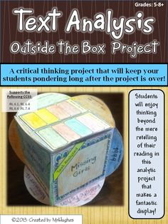 "Finally, an Outside the Box Project for the ""BIG"" kids!  This Text Analysis project (which can be used with narrative, expository, and persuasive texts) will have your students thinking long after they have finished the project, and will help them think more objectively about future readings! ($)"