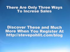 There are only three ways to increase sales