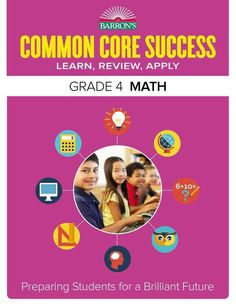 The recent implementation of Common Core Standards across the nation has offered new challenges to teachers, parents, and students. The Common Core Success series gives educators, parents, and childre