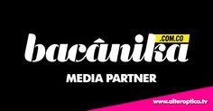 Bacánika nuestro aliado como Media Partner. http://www.alteroptica.tv