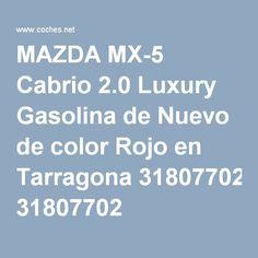 MAZDA MX-5 Cabrio 2.0 Luxury Gasolina de Nuevo de color Rojo en Tarragona 31807702