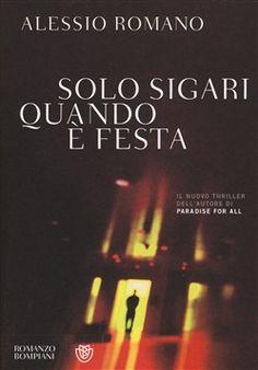 Prezzi e Sconti: Solo #sigari quando è festa alessio romano  ad Euro 14.45 in #Bompiani #Media libri letterature