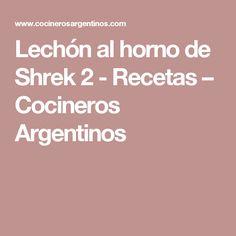 Lechón al horno de Shrek 2 - Recetas – Cocineros Argentinos