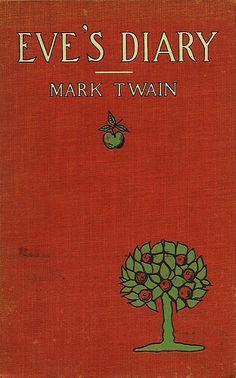 Mark Twain--Eve's Diary | Flickr