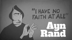 """ I have no faith at all. I only hold convictions."" - Ayn Rand on February 25, 1959, as told to Mike Wallace Recording from Mike Wallace Collection @ Harry R..."