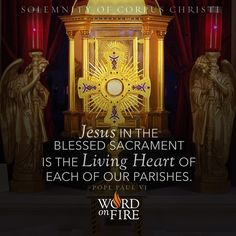 """Corpus Christi – """"Jesus in the Blessed Sacrament is the Living Heart of each of our parishes."""" - Pope Paul VI  #Catholic #Pray"""