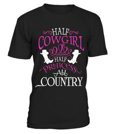 """# Half Cowgirl Half Princess All Country T Shirt, Cowgirl Tee .  Special Offer, not available in shops      Comes in a variety of styles and colours      Buy yours now before it is too late!      Secured payment via Visa / Mastercard / Amex / PayPal      How to place an order            Choose the model from the drop-down menu      Click on """"Buy it now""""      Choose the size and the quantity      Add your delivery address and bank details      And that's it!      Tags: Half Cowgirl Half…"""