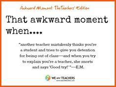 Awkward Moments: Teacher Edition