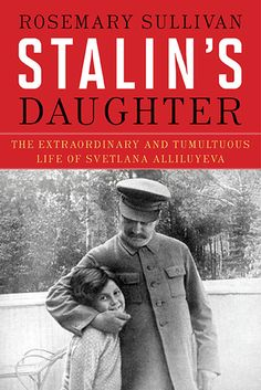 Stalin's Daughter- The Extraordinary and Tumultuous Life of Svetlana Alliluyeva. By Rosemary Sullivan http://www.bookscrolling.com/the-best-non-fiction-books-of-2015-a-year-end-list-aggregation/