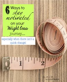 6 Ways to Stay Motivated on Your Weight Loss Journey...Especially if there isn't a quick change l The Princess & Her Cowboys