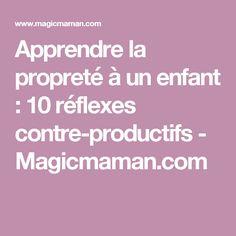 Apprendre la propreté à un enfant : 10 réflexes contre-productifs - Magicmaman.com
