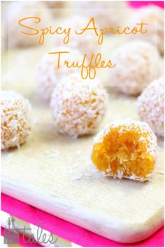 SPICY APRICOT TRUFFLES (makes ~22 truffles)  ~~~~~ dried apricots, fresh ginger, ground cardamom, lemon juice, water, shredded coconut