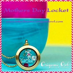 Mothers Day Origami Owl Locket