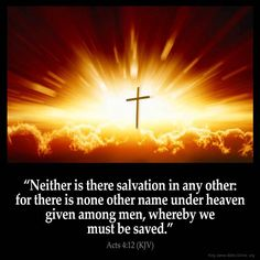 """✝✡Acts 4:12 KJV✡✝ #Shalom Everyone ( http://kristiann1.com/2015/04/22/a412/ ) """"Neither is there salvation in any other: for there is none other Name under Heaven given among men, whereby we must be saved."""" ✝✡Yeshua-Jesus Christ Loves Ye All✡✝ ✝✡Hallelujah & Shalom!! Kristi Anne✡✝"""