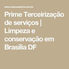 Prime Terceirização de serviços | Limpeza e conservação em Brasília DF
