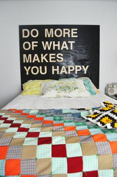 {headboard diy inspiration}  Thought this was a good thought to see 1st thing in the morning and last thing before bed.....