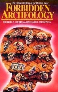 Forbidden Archeology: The Hidden History of the Human Race - http://metaphysicmedia.com/michael-cremo/forbidden-archeology-the-hidden-history-of-the-human-race