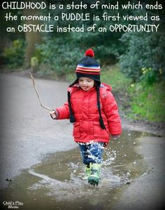 "Remember: ""There's no such things as bad weather, just inappropriate clothing"", so get your kids outside and playing even when it's cold and wet by dressing them properly; Teaching Quotes, Parenting Quotes, Education Quotes, Teaching Tips, Play Quotes, Quotes For Kids, Kid Quotes, Quotes Children, Happy Quotes"