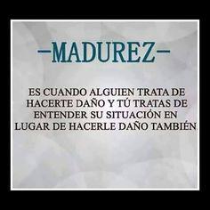 Comencemos a entendernos.... #madurez