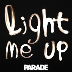 Parade - Light Me Up