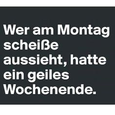 Geiles wochenende #deutsch #zitate