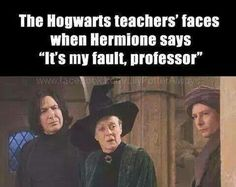 "Snape - ""what did you say?"""