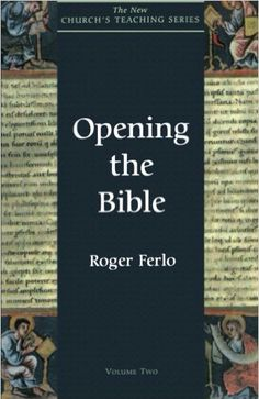 The New Church's Teaching Series, Volume 2: Opening the Bible - Roger Ferlo