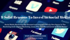 9 Solid Reasons To Invest in Social Media