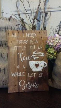 Wood Sign, TEA & Jesus, Christian quote, Rustic quote signs, Rustic Decor, Home…