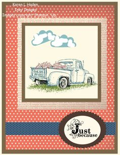 """Old Truck """"Just Because"""" Card"""