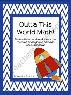 Outta This World Common Core Math Set - Kindergarten from For The Love Of Kindergarten on TeachersNotebook.com (179 pages)  - This set is it! All you need to make sure you have worksheets and activities to meet ALL Common Core Math standards for Kindergarten. This set is a dedicated kinder teachers work of heart, no doubt!  There are multiple items for each standard includ
