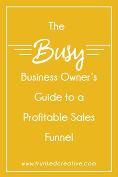 Ready to generate passive income for your business on autopilot? Click through for the in-depth guide to creating a simple but profitable sales funnel! From Trunked Creative
