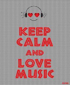 KEEP CALM AND LOVE MUSIC - created by eleni ~ http://www.amazon.com/dp/B008KA45YE