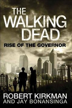 If It Has Words...: The Walking Dead: Rise of the Governor by Robert Kirkman and Jay Bonansinga