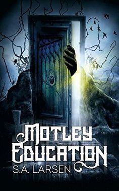 Motley Education by S a Larsen https://www.amazon.com/dp/1616030771/ref=cm_sw_r_pi_dp_x_kkZOybZ3DXVG3