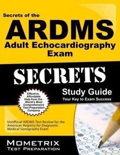 Secrets of the Ardms Adult Echocardiography Exam: Unofficial Ardms Test Review for the American Registry for Diag...