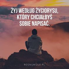 """Żyj według życiorysu, który chciałbyś sobie napisać"".  #rozwój #motywacja #sukces #inspiracja #sentencje #rosnijwsile #aforyzmy #quotes #cytaty What I Want, Motto, Inspire Me, Sentences, Quotations, Texts, Haha, Things I Want, Coaching"