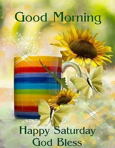 Positive and Inspiring Good Morning Wishes, Quotes & Images Blessed Sunday Morning, Saturday Morning Quotes, Good Morning Happy Saturday, Morning Blessings, Good Morning Love, Good Morning Flowers, Good Morning Wishes, Good Morning Quotes, Morning Pics