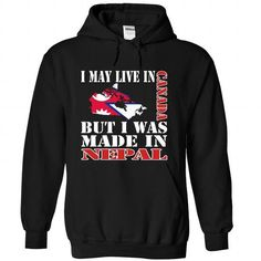 I May Live In Canada But I Was Made In Nepal - #graduation gift #mothers day gift. ORDER HERE => https://www.sunfrog.com/LifeStyle/I-May-Live-In-Canada-But-I-Was-Made-In-Nepal-juaawqklal-Black-Hoodie.html?68278