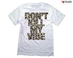 Don't Kill My Vibe Cheetah Tshirt -  Kendrick Lamar Leopard Print Tee Shirt- 1002