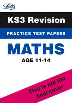 Letts Key Stage 3 Success Maths: Practice Test Papers, Age 11-14