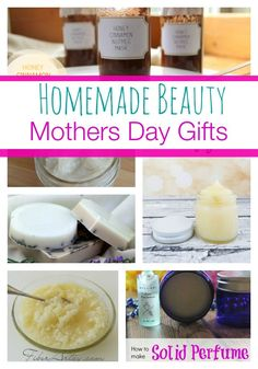 Homemade Beauty Gifts for Mothers