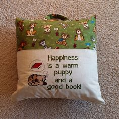 "Reading Pillow -  ""Happiness is a warm puppy and a good book!"""