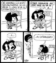 """Como sigamos así este país se va a ir al... Extranjero"" #MafaldaQuotes"