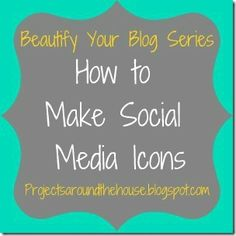 Projects Around the House: How to Make Social Media Icons in Picmonkey {Beautify Your Blog Series}