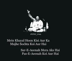 سرِ آئنہ میرا عکس پسِ آئنہ کوئی اور۔۔۔ Nfak Quotes, Sufi Quotes, Photo Quotes, Hindi Quotes, Qoutes, Urdu Poetry Ghalib, Parveen Shakir, Nfak Lines, Nusrat Fateh Ali Khan