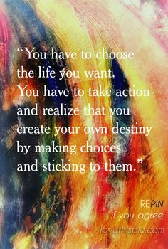 You have to choose  life inspirational quote wisdom lesson pinterest pinterest quote