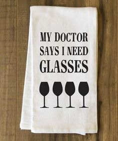 This 'My Doctor Says I Need Glasses' Tea Towel is perfect! #zulilyfinds