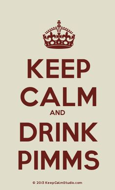 Order a 'Keep Calm and Drink Pimms' t-shirt, poster, mug, t-shirt or any of our other products. '[Crown] Keep Calm And Drink Pimms' was created by 'JSK' on Keep Calm Studio. Keep Calm Signs, Keep Calm Quotes, Pimms Cocktail, Pimms O Clock, Keep Clam, Touching Words, Keep Calm And Drink, Summer Cocktails, Summer Of Love